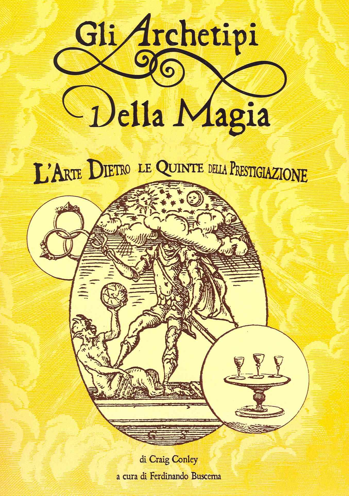 Gli Archetipi Della Magia By Conley, Craig/ Buscema, Ferdinando